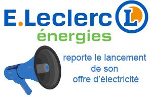E.Leclerc Energies reporte le lancement de son offre d'électricité